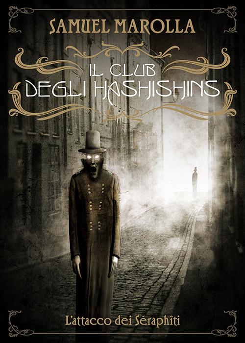 Il Club degli Hashishins - L'attacco dei Seraphiti